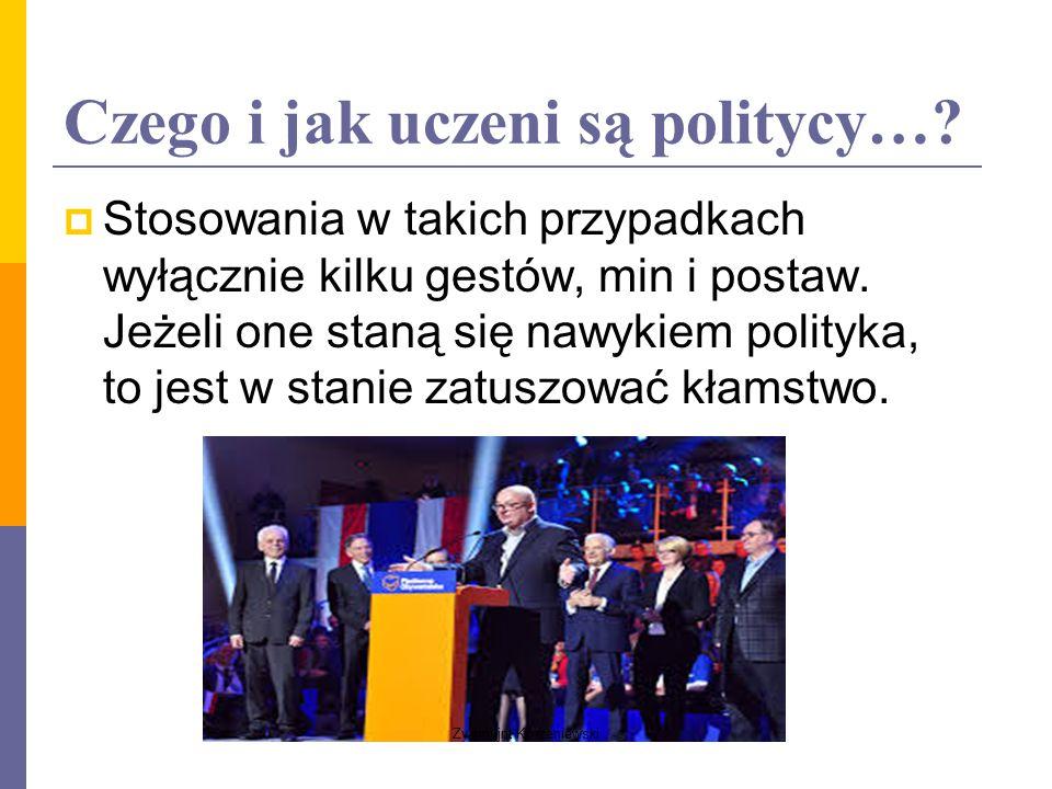 Czego i jak uczeni są politycy….