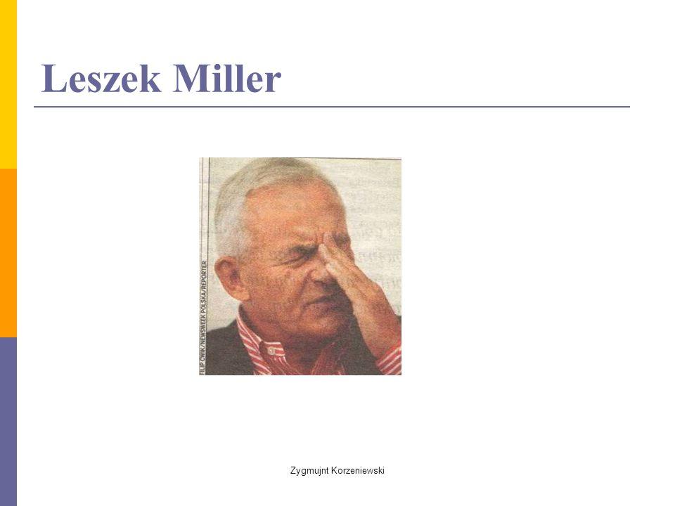 Leszek Miller Zygmujnt Korzeniewski