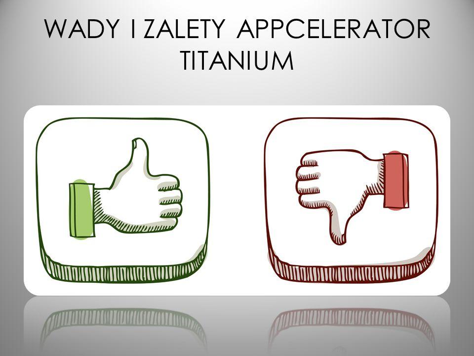 WADY I ZALETY APPCELERATOR TITANIUM