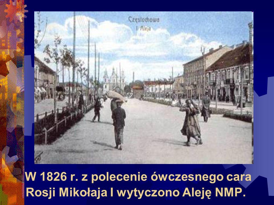 W 1826 r. z polecenie ówczesnego cara Rosji Mikołaja I wytyczono Aleję NMP.