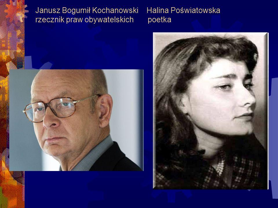 Janusz Bogumił Kochanowski Halina Poświatowska rzecznik praw obywatelskich poetka