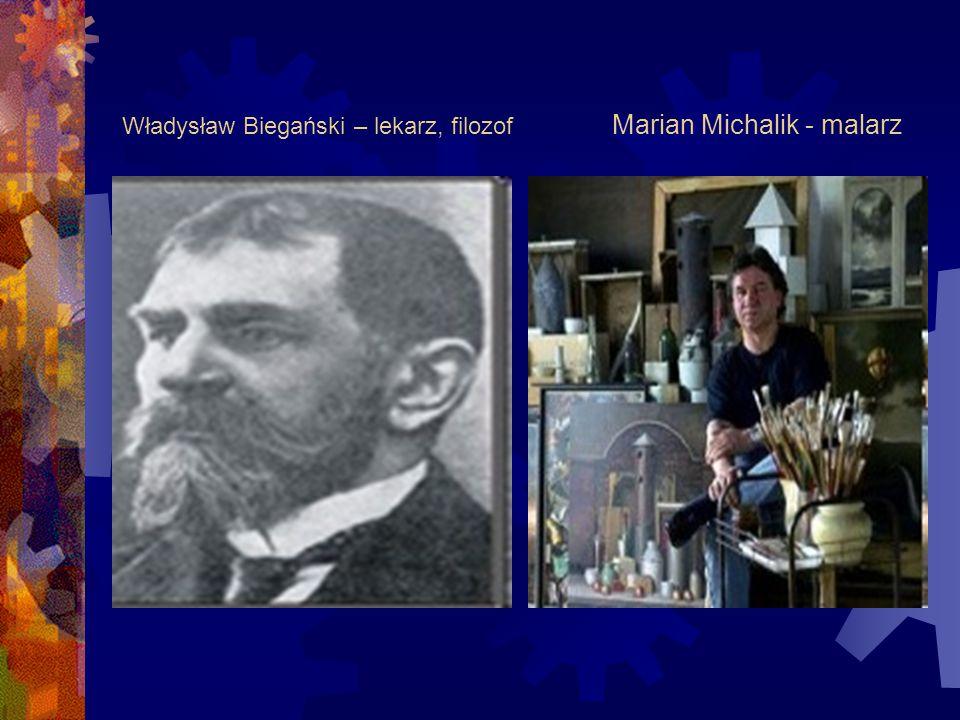 Władysław Biegański – lekarz, filozof Marian Michalik - malarz