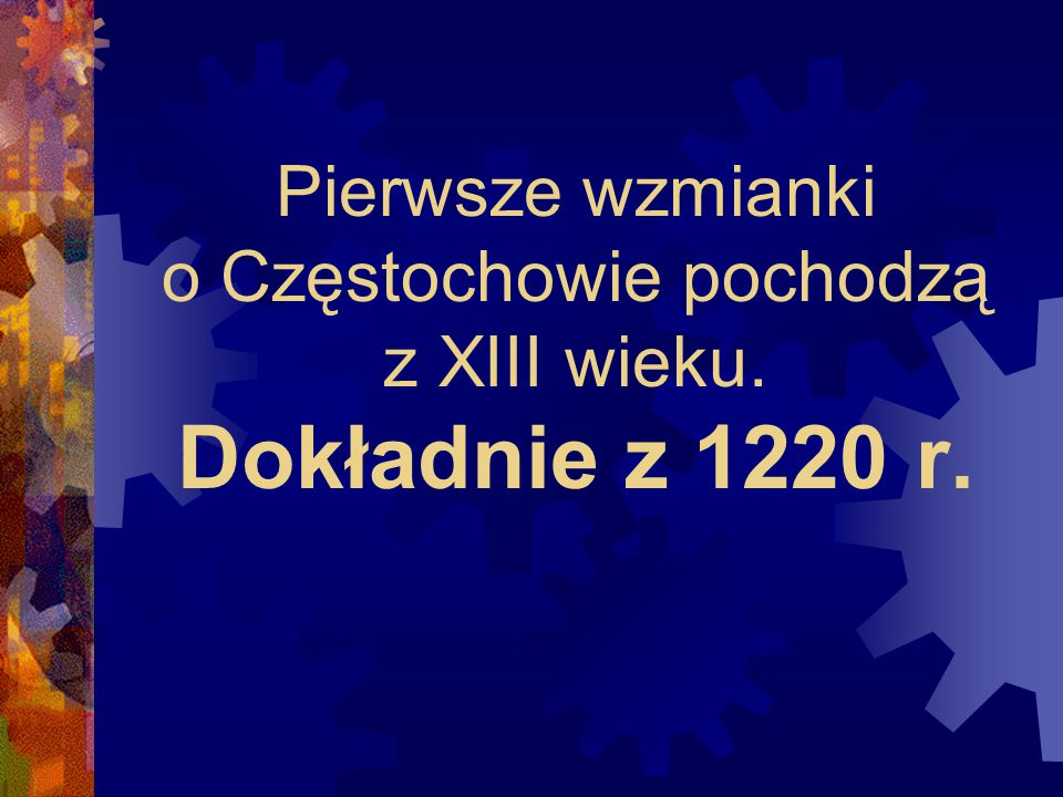Prawa miejskie nadano Częstochowie w 1357 roku. Oblicz ile lat temu to się wydarzyło?