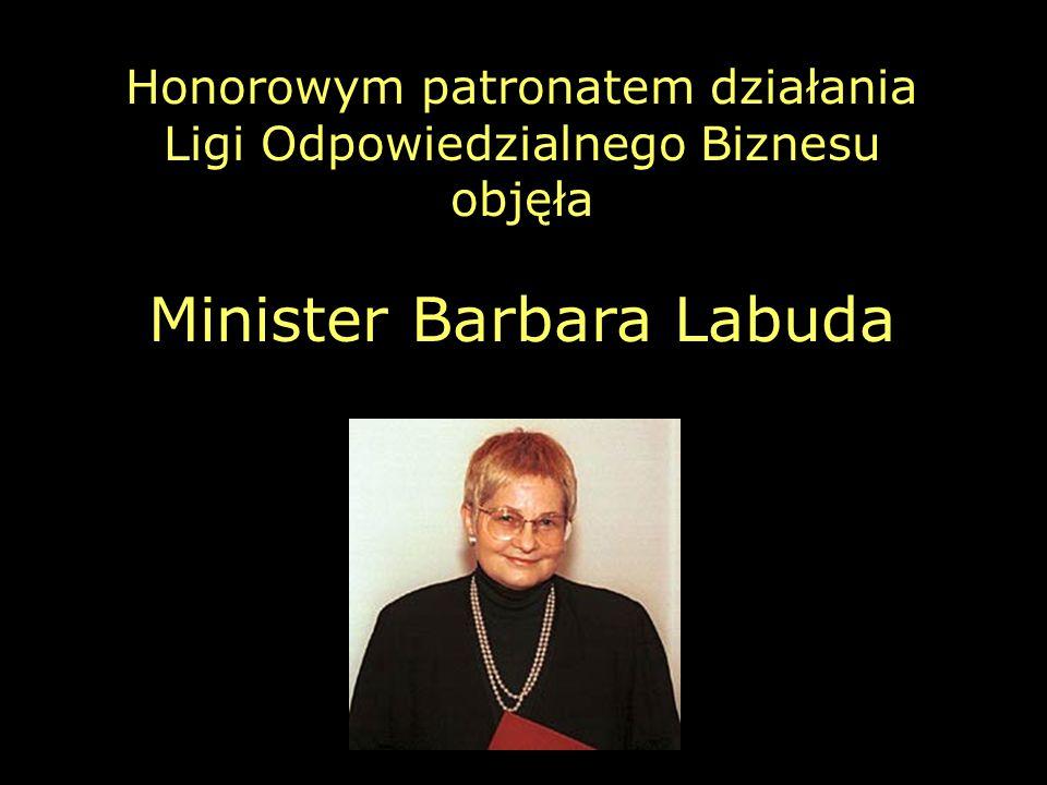 Honorowym patronatem działania Ligi Odpowiedzialnego Biznesu objęła Minister Barbara Labuda