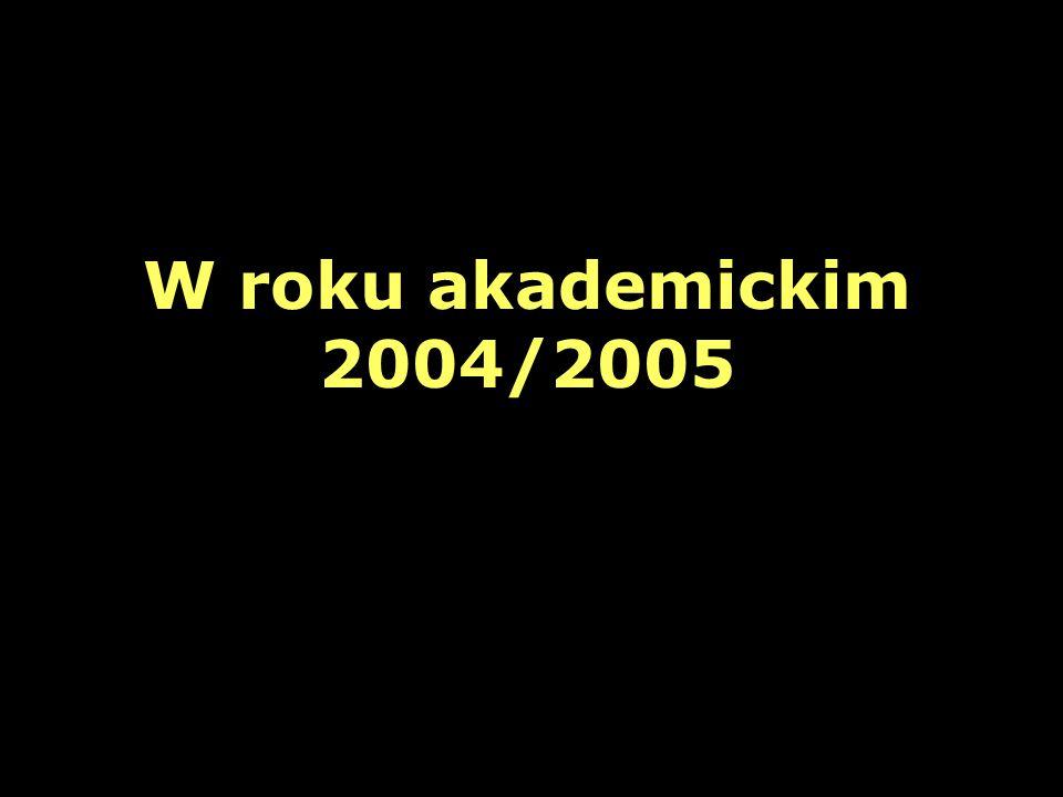 W roku akademickim 2004/2005