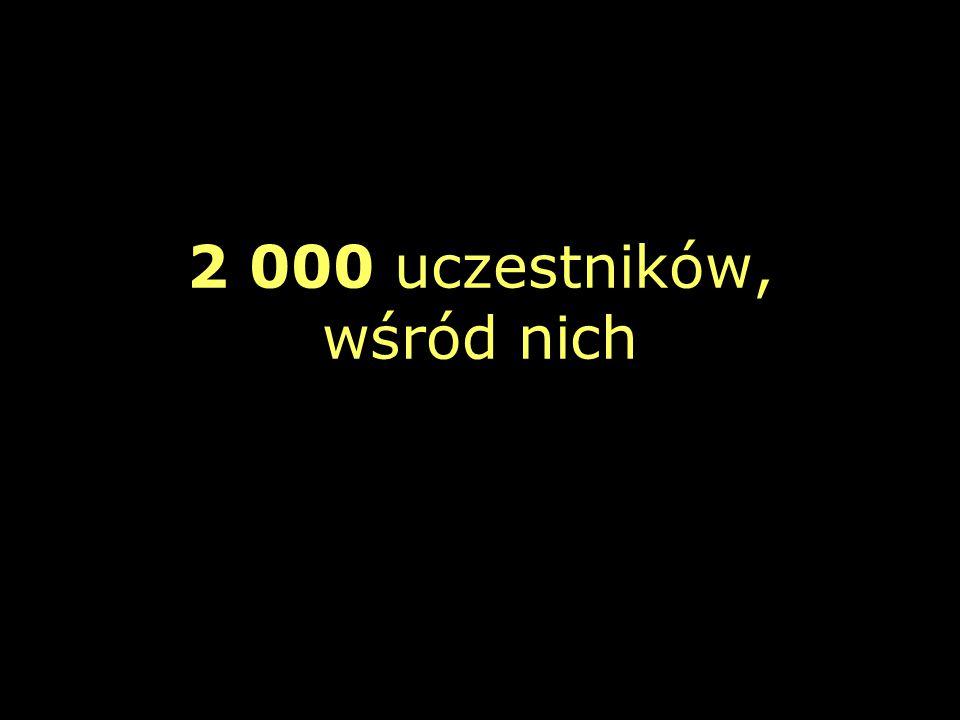2 000 uczestników, wśród nich