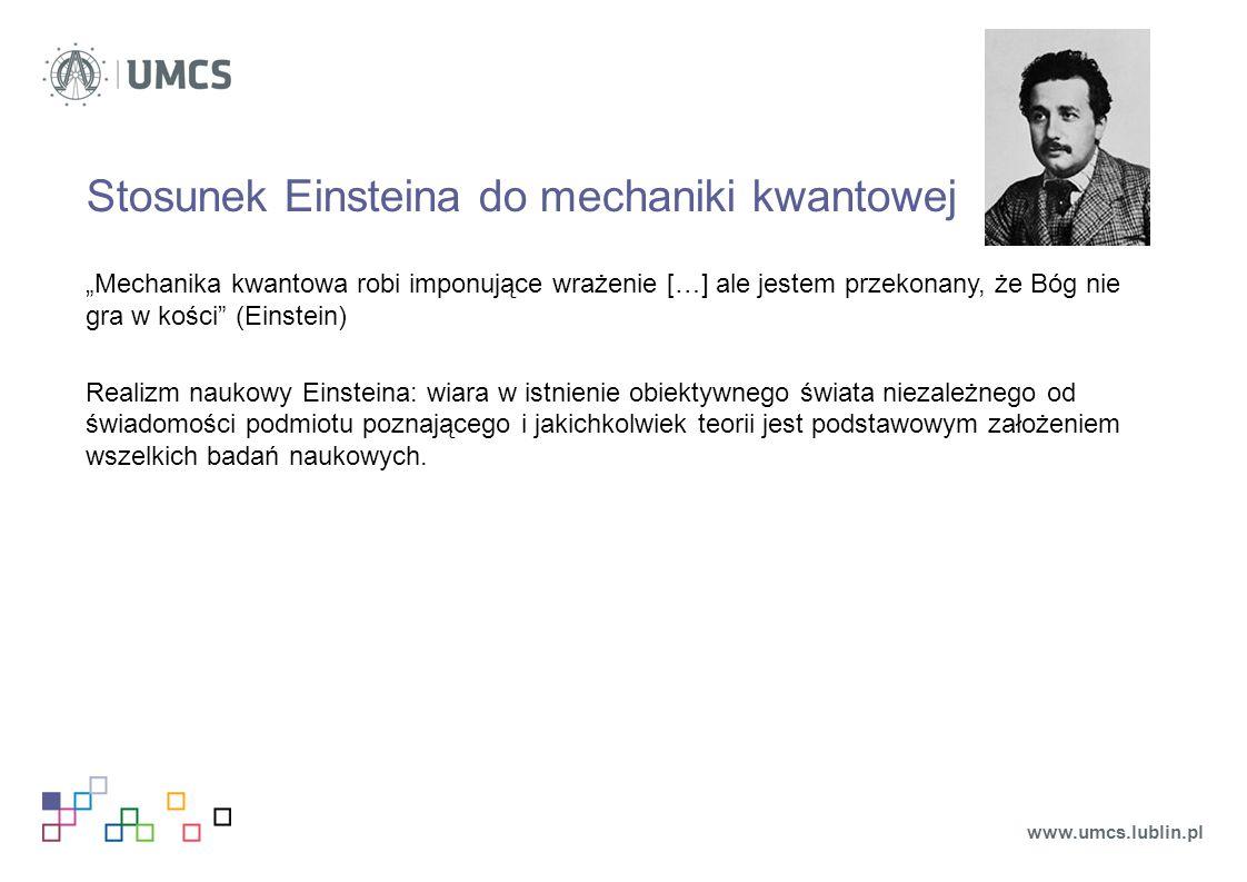 """Dyskusja Einstein – Bohr (trwała 30 lat) Niels Bohr: celem nauki nie jest dociekanie """"realnej istoty zjawisk (the real esence), ale """"ustanowienie ilościowych zależności między wynikami pomiarów N."""