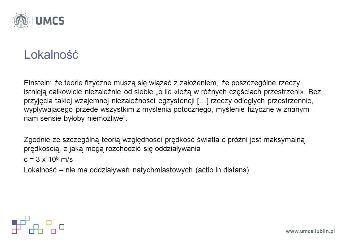 EPR – wersja Davida Bohma Pomiar rzutu spinu na dowolną oś w obszarze I określa rzut spinu na tak samo skierowaną oś w obszarze II (bez jakiegokolwiek oddziaływania) www.umcs.lublin.pl