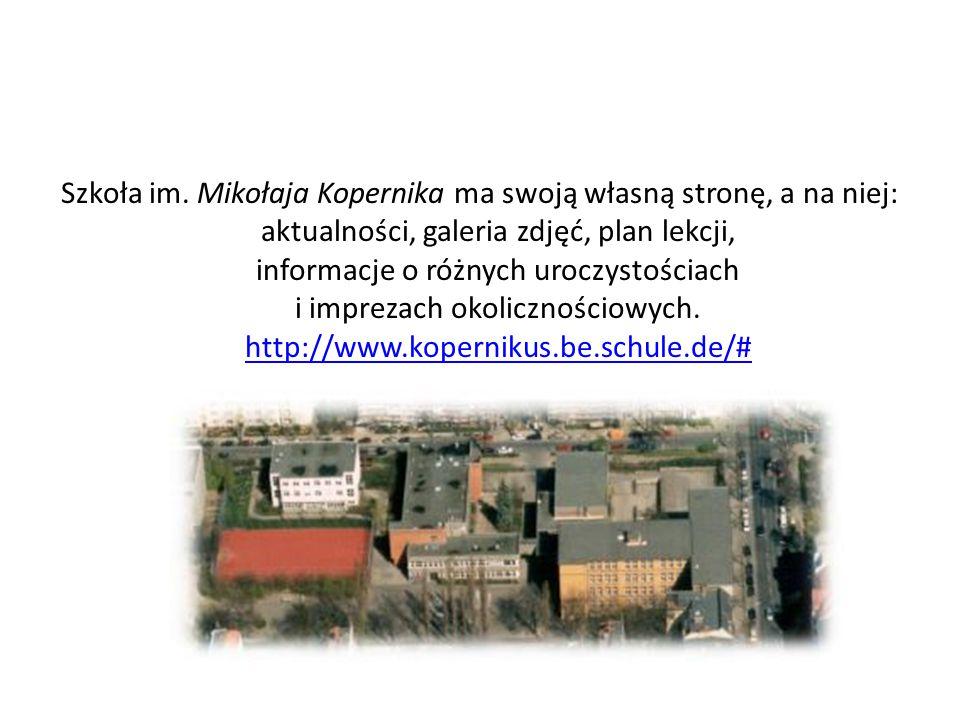 Szkoła im. Mikołaja Kopernika ma swoją własną stronę, a na niej: aktualności, galeria zdjęć, plan lekcji, informacje o różnych uroczystościach i impre