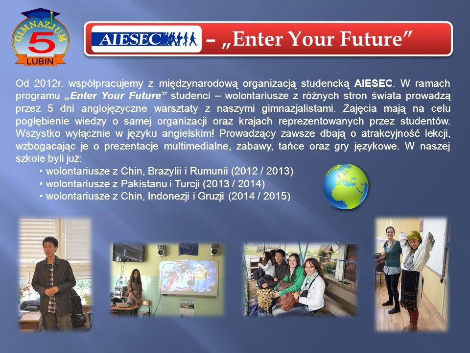 """Od 2012r. współpracujemy z międzynarodową organizacją studencką AIESEC. W ramach programu """"Enter Your Future"""" studenci – wolontariusze z różnych stron"""