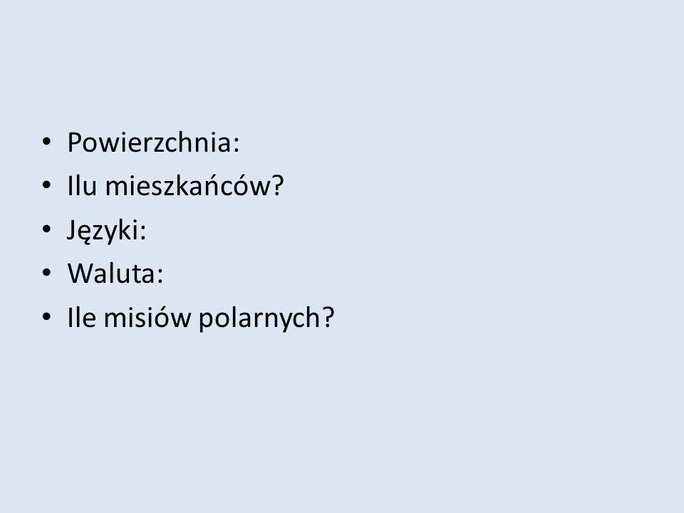 Powierzchnia: Ilu mieszkańców? Języki: Waluta: Ile misiów polarnych?