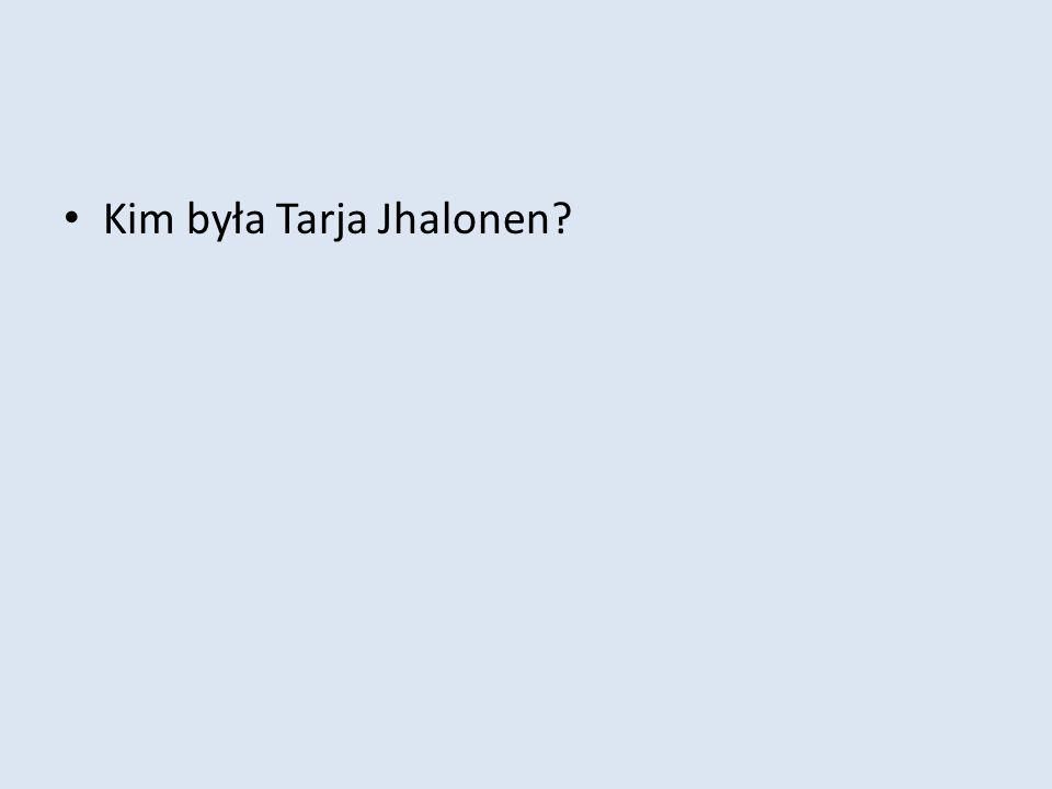 Kim była Tarja Jhalonen?