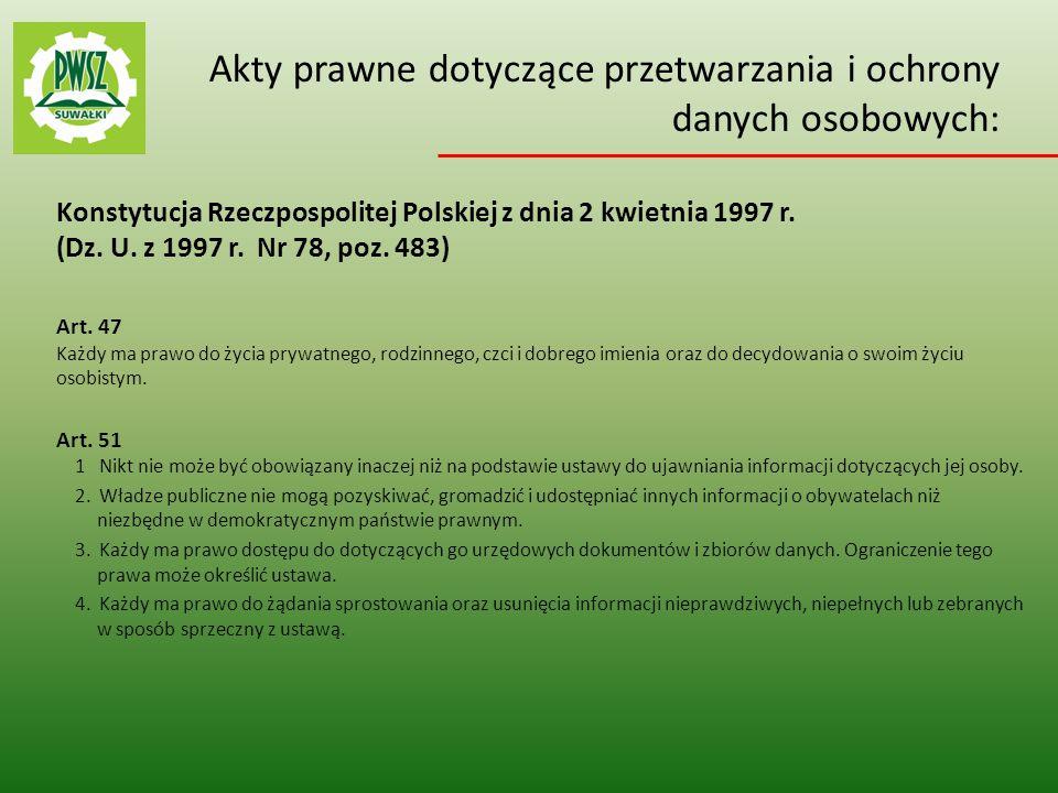 Danymi osobowymi - są wszelkie informacje dotyczące zidentyfikowanej lub możliwej do zidentyfikowania osoby fizycznej.