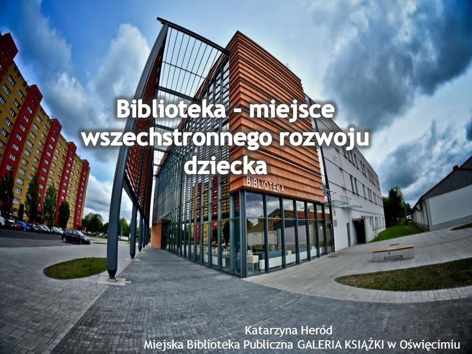 Katarzyna Heród Miejska Biblioteka Publiczna GALERIA KSIĄŻKI w Oświęcimiu