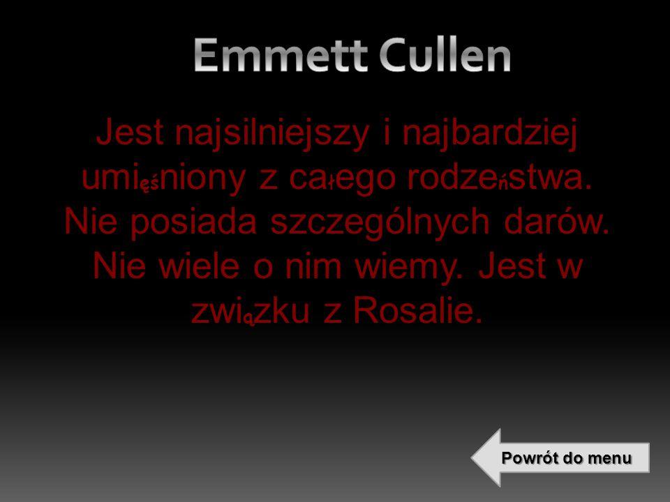 łż ł ęł łń łą Za ł o ż yciel rodziny Cullenów.Przemieni ł Edwarda i Esme w wampiry.