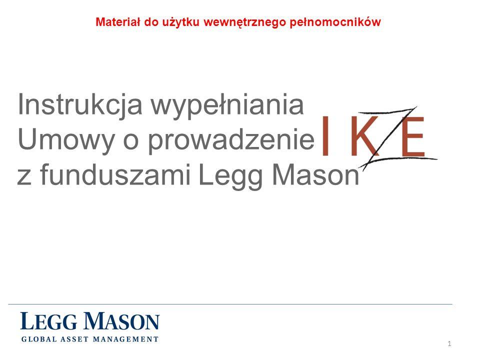 1 Instrukcja wypełniania Umowy o prowadzenie z funduszami Legg Mason Materiał do użytku wewnętrznego pełnomocników