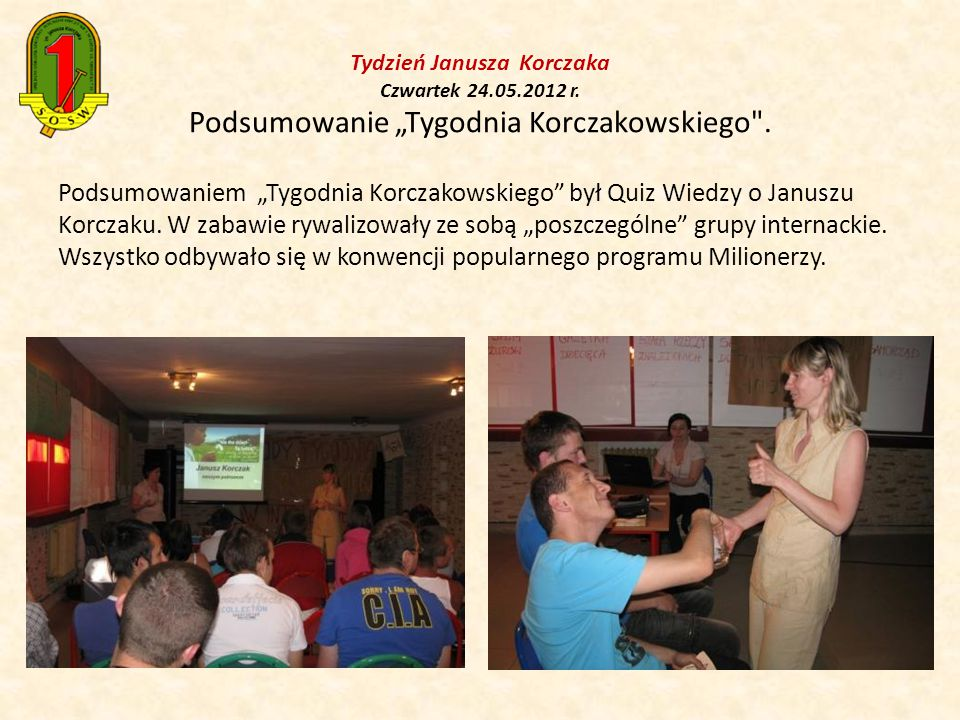 """Tydzień Janusza Korczaka Czwartek 24.05.2012 r. Podsumowanie """"Tygodnia Korczakowskiego ."""