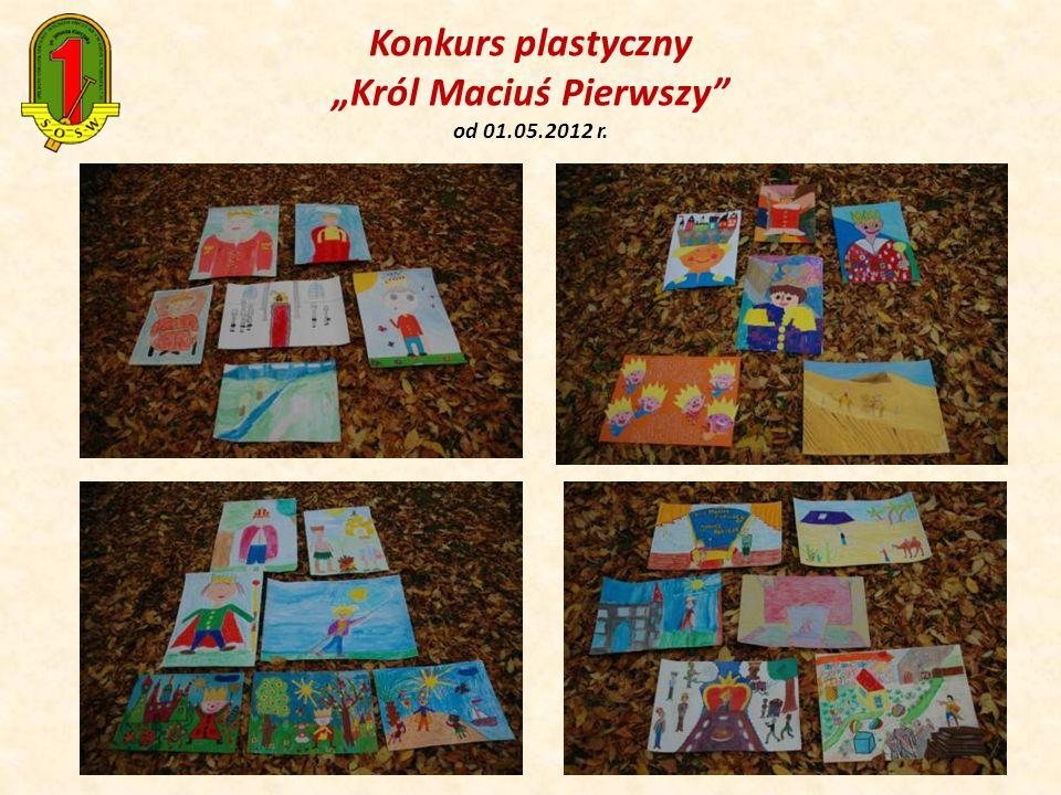 """Konkurs plastyczny """"Król Maciuś Pierwszy od 01.05.2012 r."""