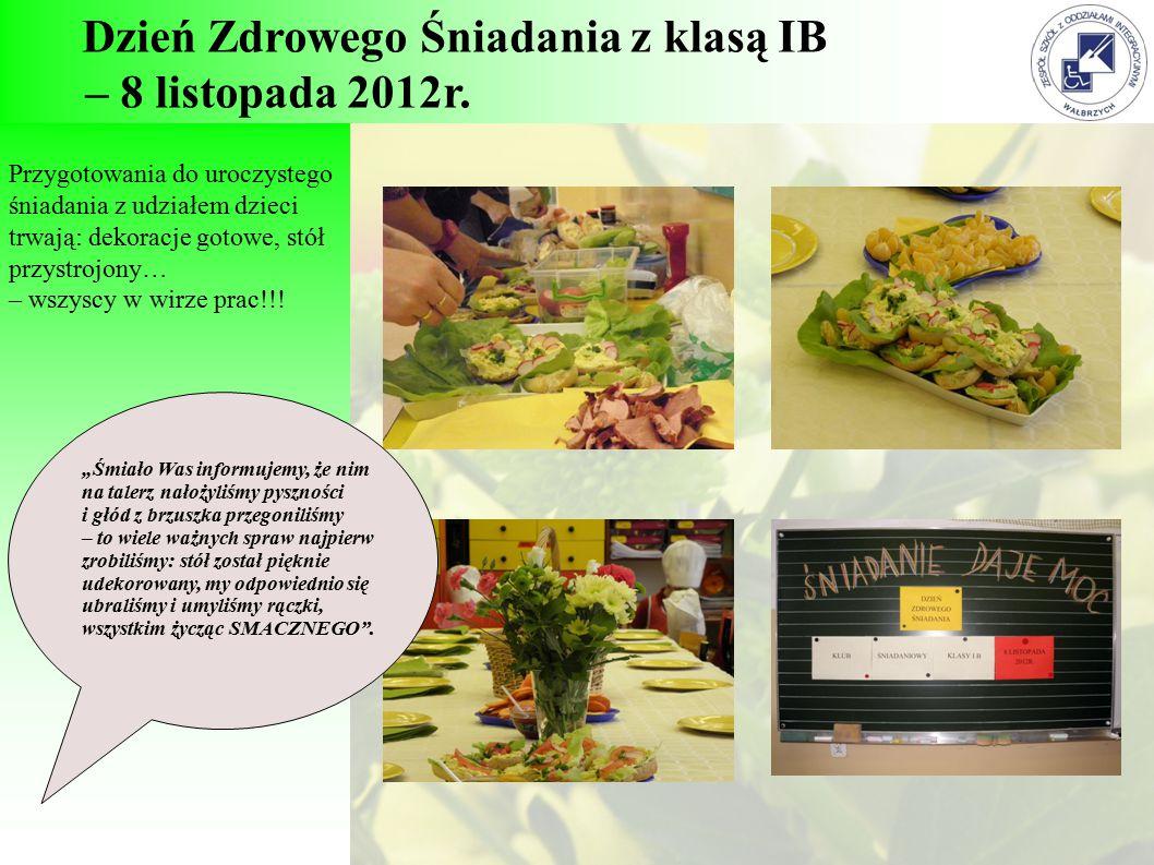 Dzień Zdrowego Śniadania z klasą IB – 8 listopada 2012r. Przygotowania do uroczystego śniadania z udziałem dzieci trwają: dekoracje gotowe, stół przys