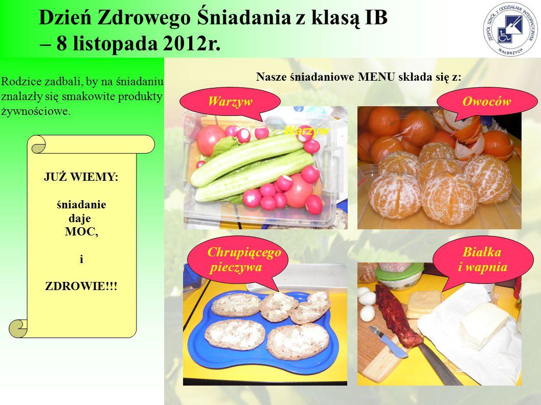 Dzień Zdrowego Śniadania z klasą IB – 8 listopada 2012r. Rodzice zadbali, by na śniadaniu znalazły się smakowite produkty żywnościowe. Nasze śniadanio