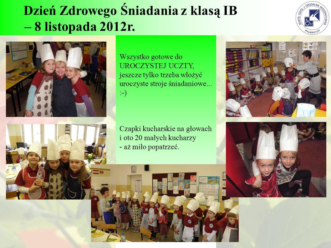Dzień Zdrowego Śniadania z klasą IB – 8 listopada 2012r. Wszystko gotowe do UROCZYSTEJ UCZTY, jeszcze tylko trzeba włożyć uroczyste stroje śniadaniowe