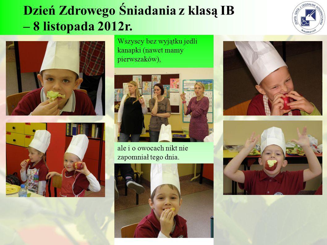 Dzień Zdrowego Śniadania z klasą IB – 8 listopada 2012r. Wszyscy bez wyjątku jedli kanapki (nawet mamy pierwszaków), ale i o owocach nikt nie zapomnia