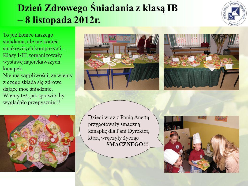 Dzień Zdrowego Śniadania z klasą IB – 8 listopada 2012r. To już koniec naszego śniadania, ale nie koniec smakowitych kompozycji... Klasy I-III zorgani