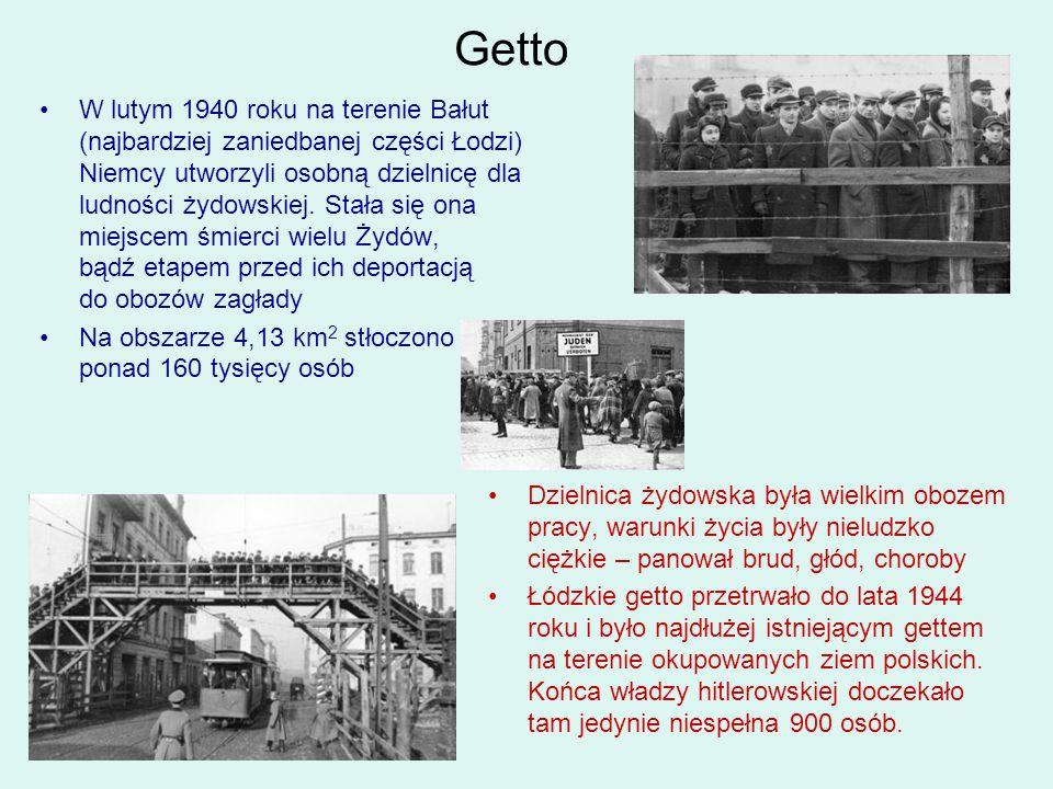 Getto W lutym 1940 roku na terenie Bałut (najbardziej zaniedbanej części Łodzi) Niemcy utworzyli osobną dzielnicę dla ludności żydowskiej. Stała się o