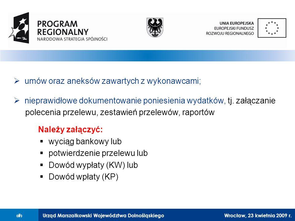 Urząd Marszałkowski Województwa Dolnośląskiego27 lutego 2008 r.16  umów oraz aneksów zawartych z wykonawcami;  nieprawidłowe dokumentowanie poniesienia wydatków, tj.