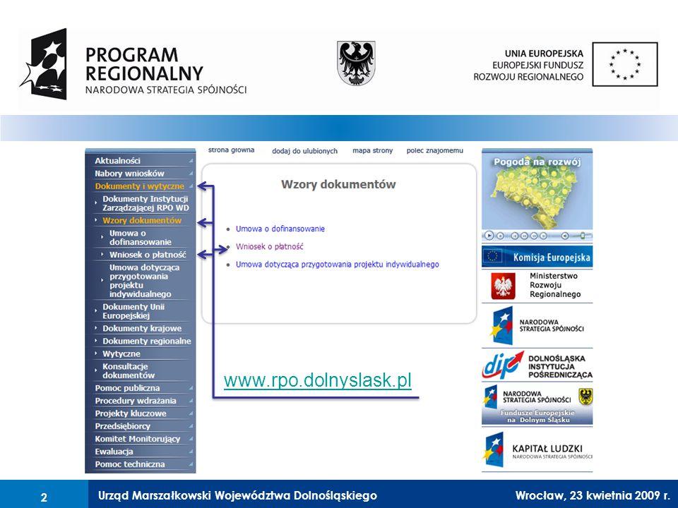 Urząd Marszałkowski Województwa Dolnośląskiego27 lutego 2008 r.2 Wrocław, 23 kwietnia 2009 r.