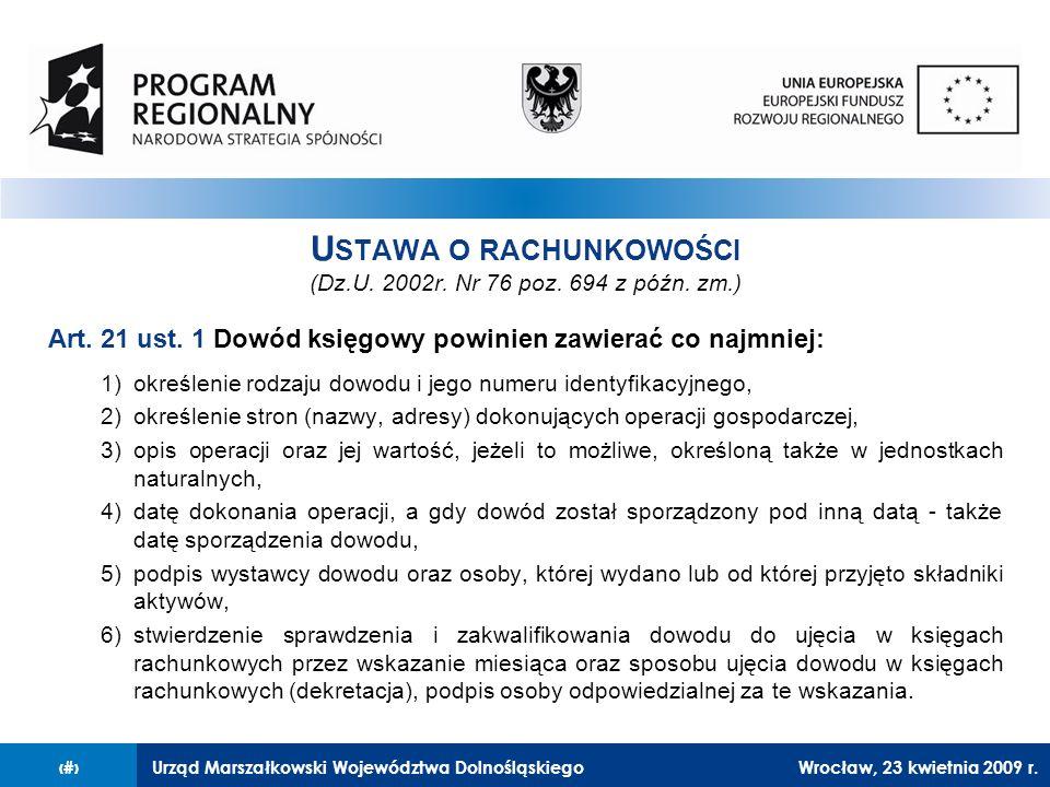 Urząd Marszałkowski Województwa Dolnośląskiego27 lutego 2008 r.22 U STAWA O RACHUNKOWOŚCI (Dz.U.