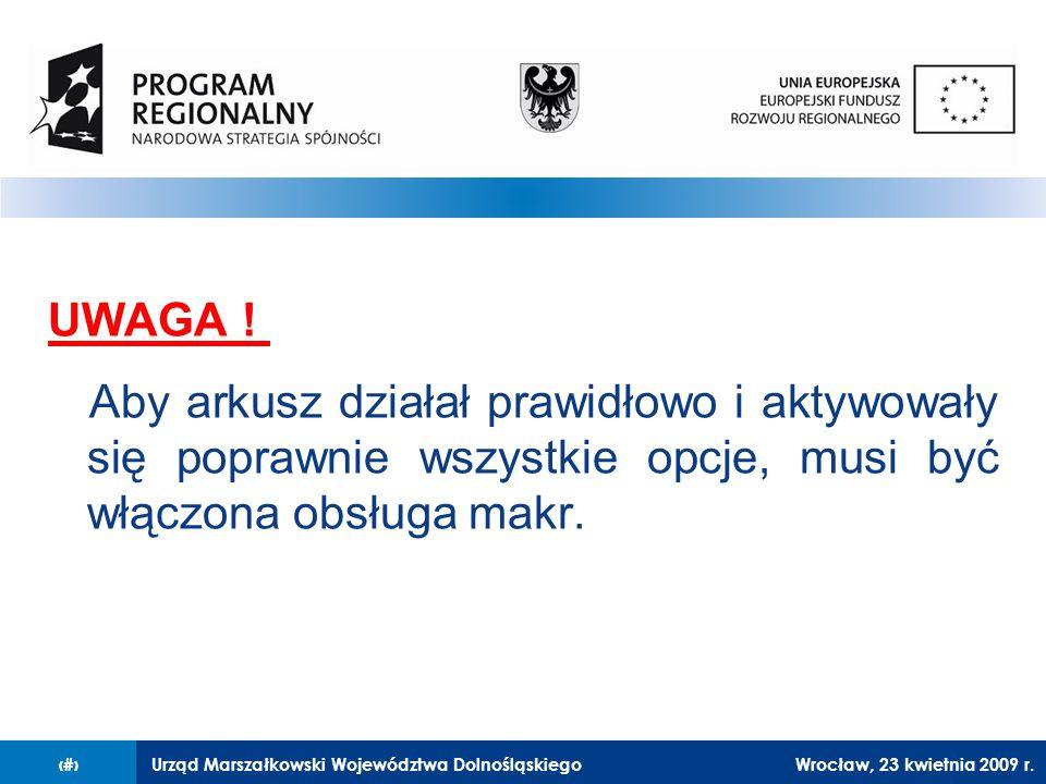 Urząd Marszałkowski Województwa Dolnośląskiego27 lutego 2008 r.3 UWAGA .