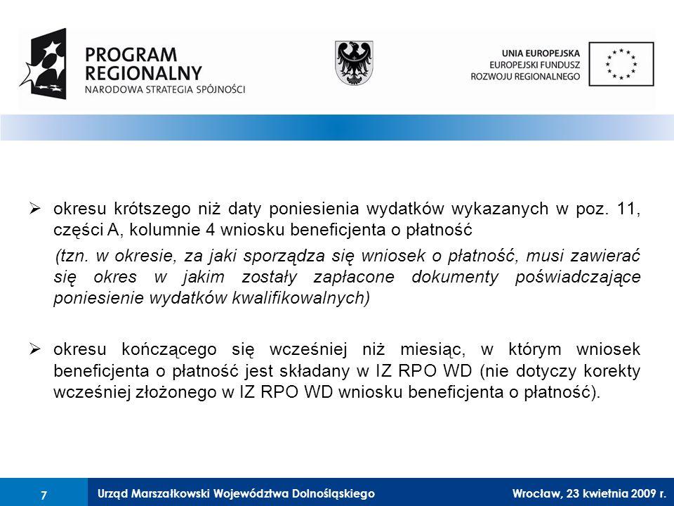 Urząd Marszałkowski Województwa Dolnośląskiego27 lutego 2008 r.7  okresu krótszego niż daty poniesienia wydatków wykazanych w poz.