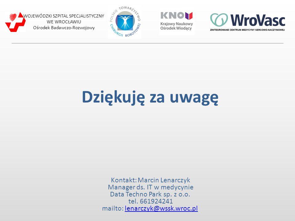 Dziękuję za uwagę Kontakt: Marcin Lenarczyk Manager ds. IT w medycynie Data Techno Park sp. z o.o. tel. 661924241 mailto: lenarczyk@wssk.wroc.pllenarc