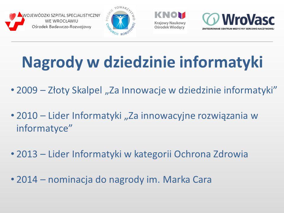 """Nagrody w dziedzinie informatyki 2009 – Złoty Skalpel """"Za Innowacje w dziedzinie informatyki"""" 2010 – Lider Informatyki """"Za innowacyjne rozwiązania w i"""