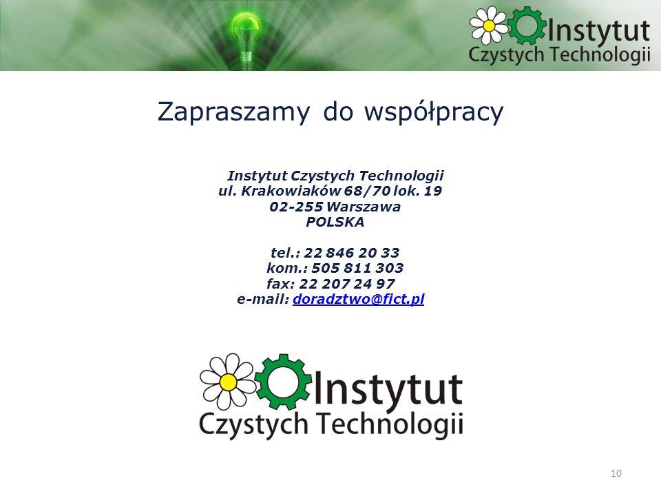 10 Zapraszamy do współpracy Instytut Czystych Technologii ul.