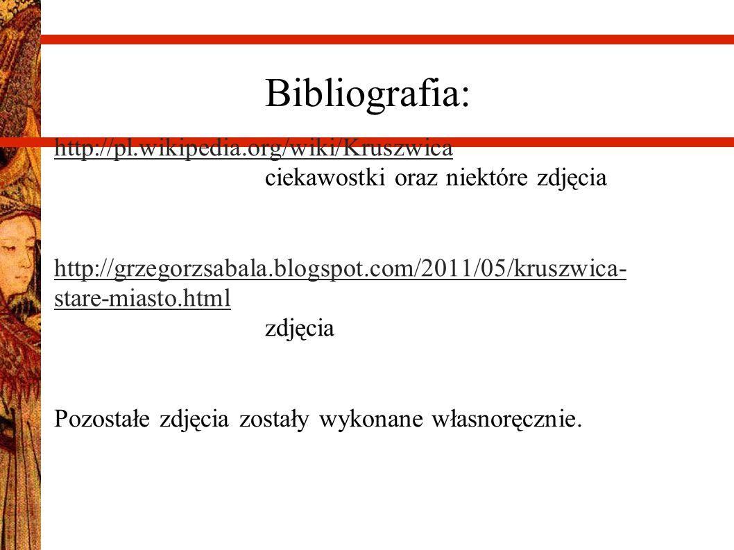 Bibliografia: http://pl.wikipedia.org/wiki/Kruszwica http://pl.wikipedia.org/wiki/Kruszwica ciekawostki oraz niektóre zdjęcia http://grzegorzsabala.bl