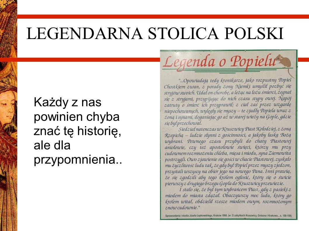 LEGENDARNA STOLICA POLSKI Każdy z nas powinien chyba znać tę historię, ale dla przypomnienia..