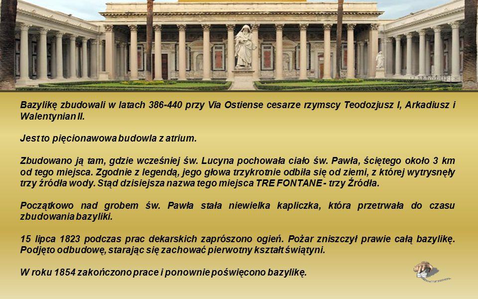 Bazylikę zbudowali w latach 386-440 przy Via Ostiense cesarze rzymscy Teodozjusz I, Arkadiusz i Walentynian II.