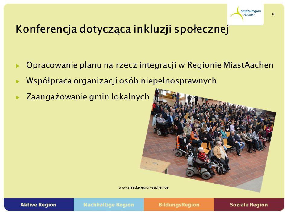 Konferencja dotycząca inkluzji społecznej ▶ Opracowanie planu na rzecz integracji w Regionie MiastAachen ▶ Współpraca organizacji osób niepełnosprawny
