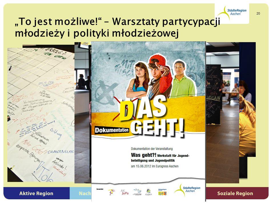 """""""To jest możliwe!"""" – Warsztaty partycypacji młodzieży i polityki młodzieżowej www.staedteregion-aachen.de 20"""