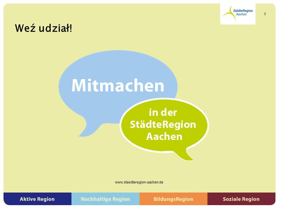 Weź udział! www.staedteregion-aachen.de 3