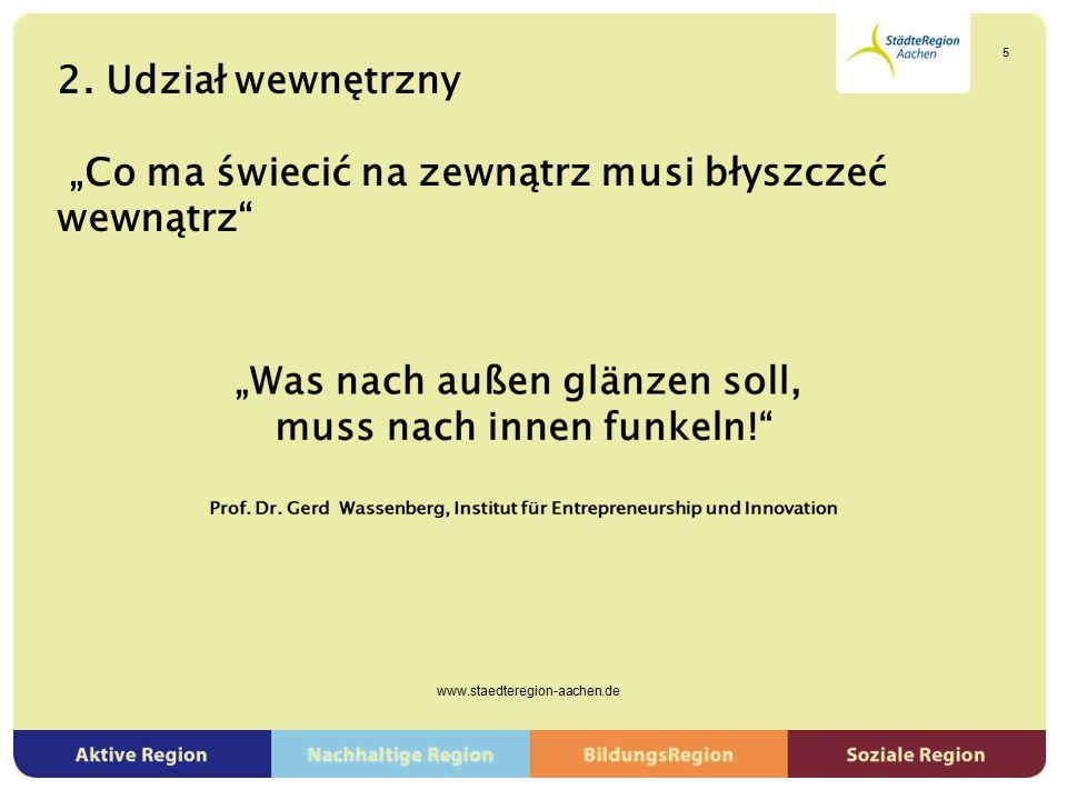 """2. Udział wewnętrzny """"Co ma świecić na zewnątrz musi błyszczeć wewnątrz"""" www.staedteregion-aachen.de 5"""