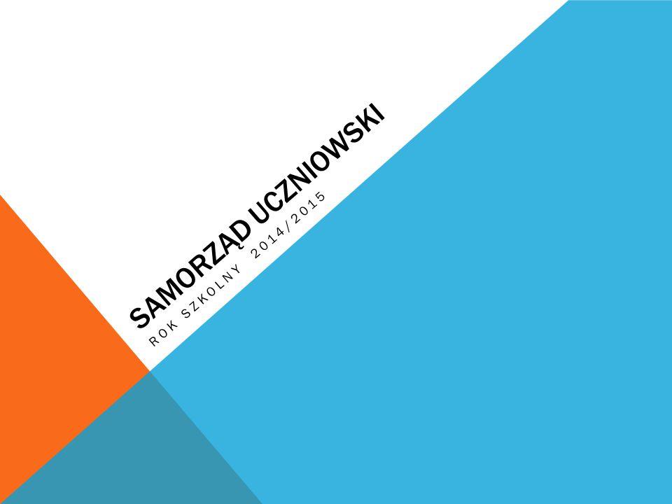 SAMORZĄD UCZNIOWSKI ROK SZKOLNY 2014/2015