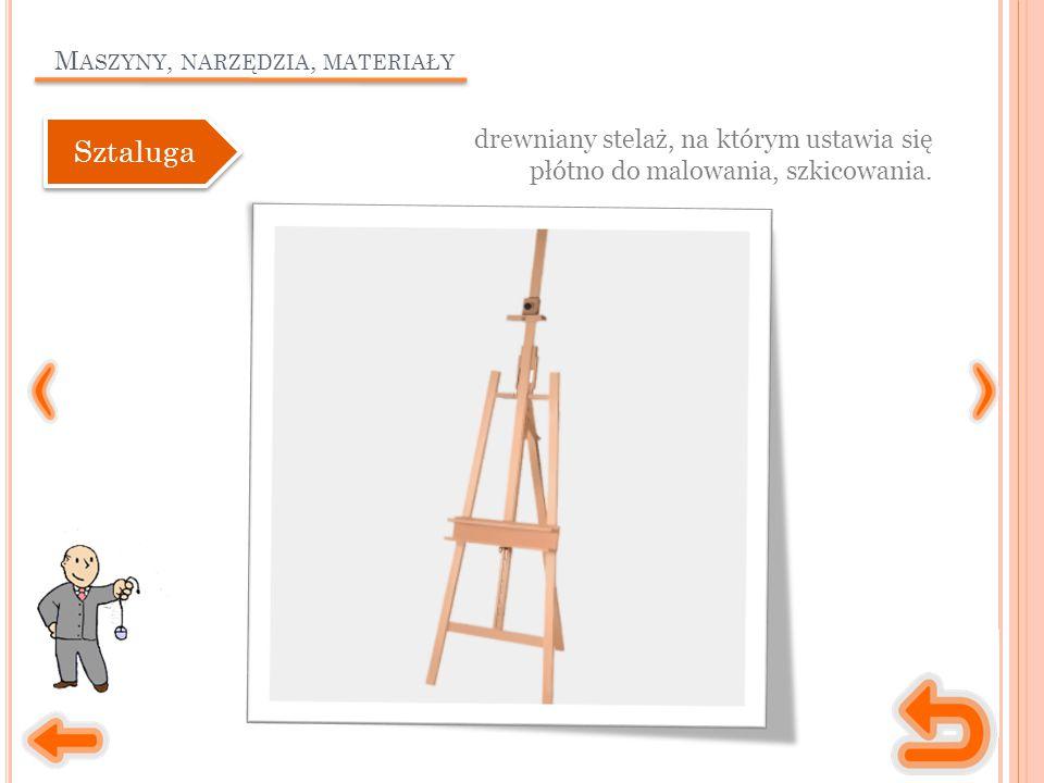 M ASZYNY, NARZĘDZIA, MATERIAŁY drewniany stelaż, na którym ustawia się płótno do malowania, szkicowania.