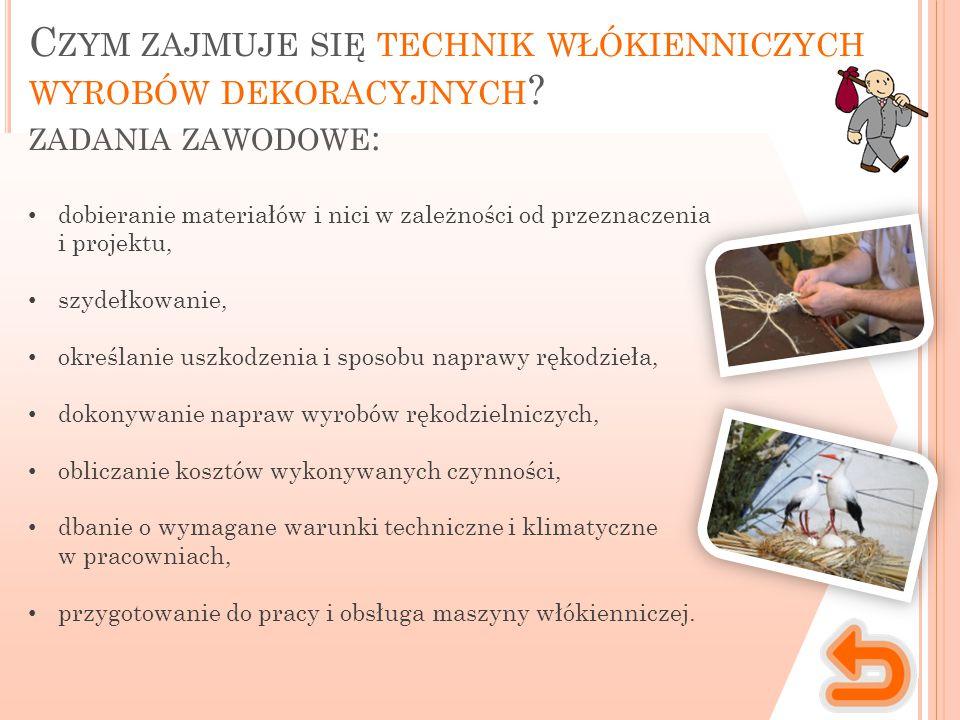 Miejsce wykonywania pracy Charakter pracy Technik włókienniczych wyrobów dekoracyjnych wykonuje pracę o charakterze umysłowym oraz manualnym.