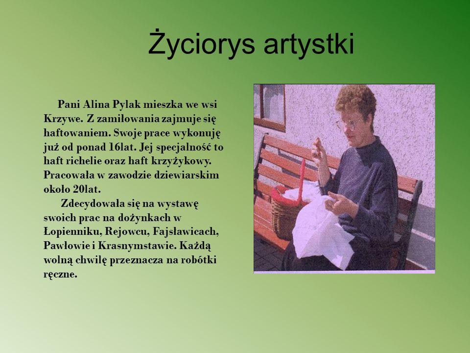 Życiorys artystki Pani Alina Pylak mieszka we wsi Krzywe.