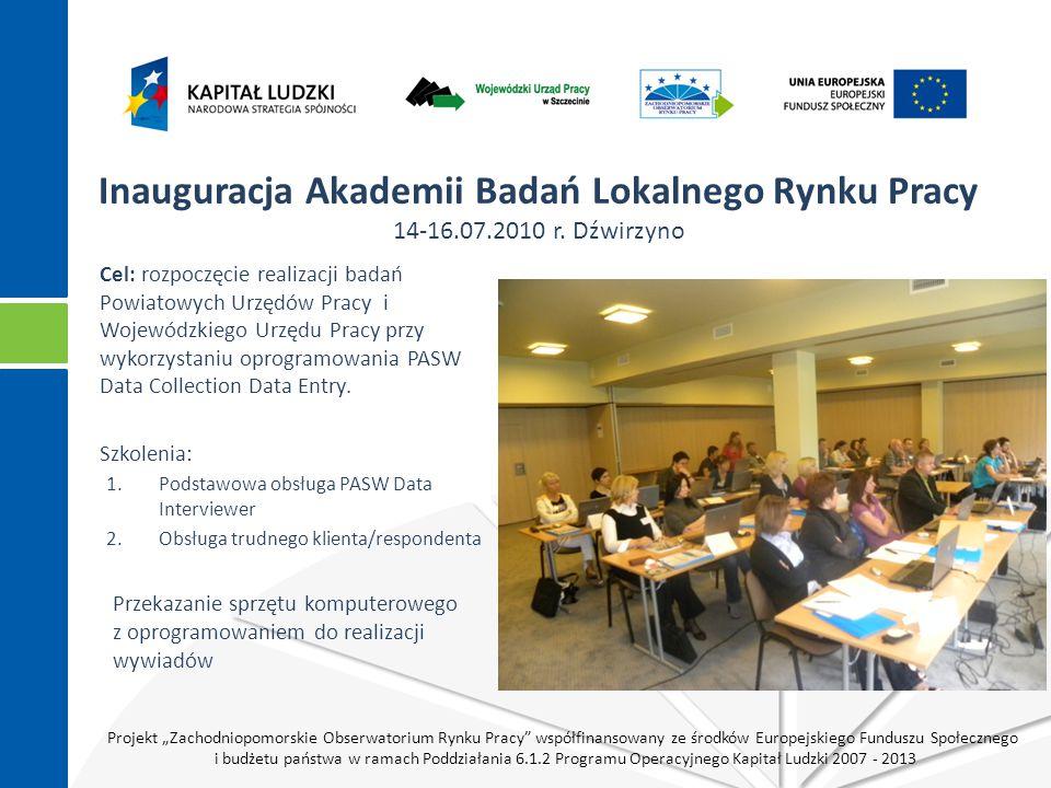 """Projekt """"Zachodniopomorskie Obserwatorium Rynku Pracy współfinansowany ze środków Europejskiego Funduszu Społecznego i budżetu państwa w ramach Poddziałania 6.1.2 Programu Operacyjnego Kapitał Ludzki 2007 - 2013 Cel: rozpoczęcie realizacji badań Powiatowych Urzędów Pracy i Wojewódzkiego Urzędu Pracy przy wykorzystaniu oprogramowania PASW Data Collection Data Entry."""