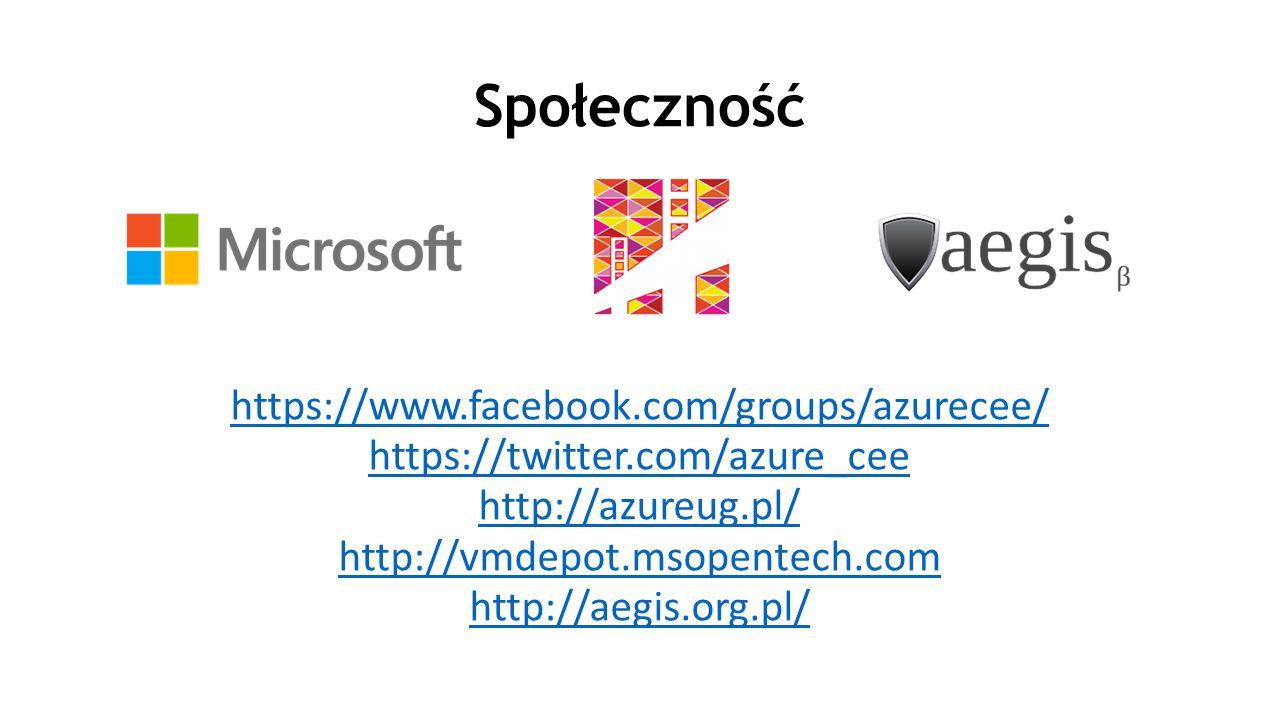 Społeczność https://www.facebook.com/groups/azurecee/ https://twitter.com/azure_cee http://azureug.pl/ http://vmdepot.msopentech.com http://aegis.org.pl/