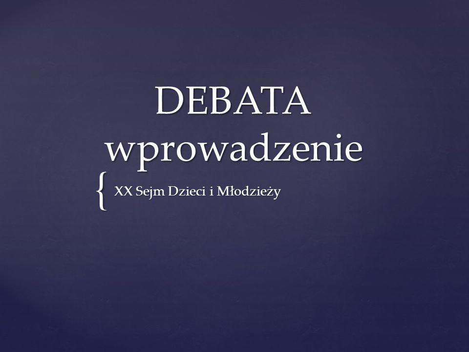 { DEBATA wprowadzenie XX Sejm Dzieci i Młodzieży